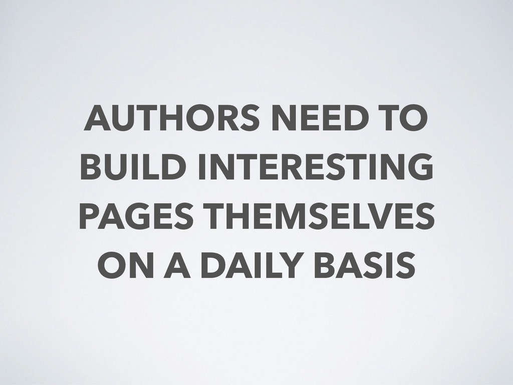 AUTHORS NEED TO BUILD INTERESTING PAGES THEMSEL...