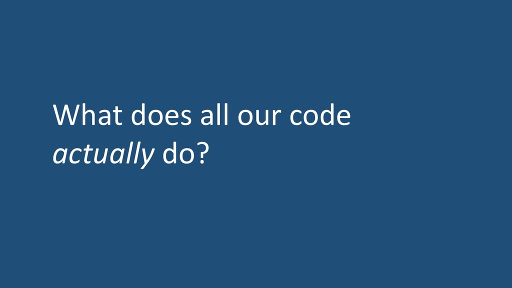 What does all our code actually do?