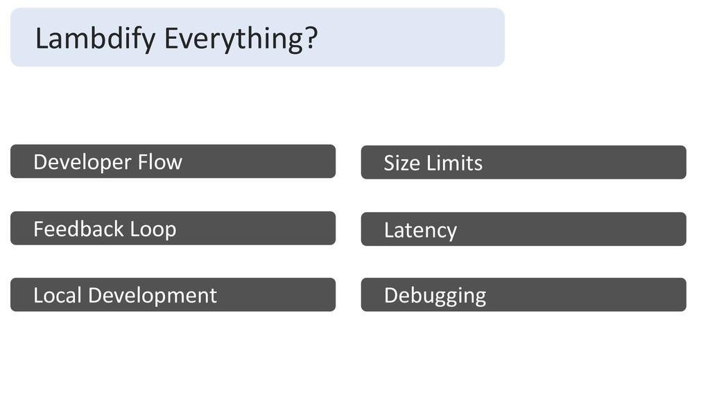 Lambdify Everything? Developer Flow Feedback Lo...
