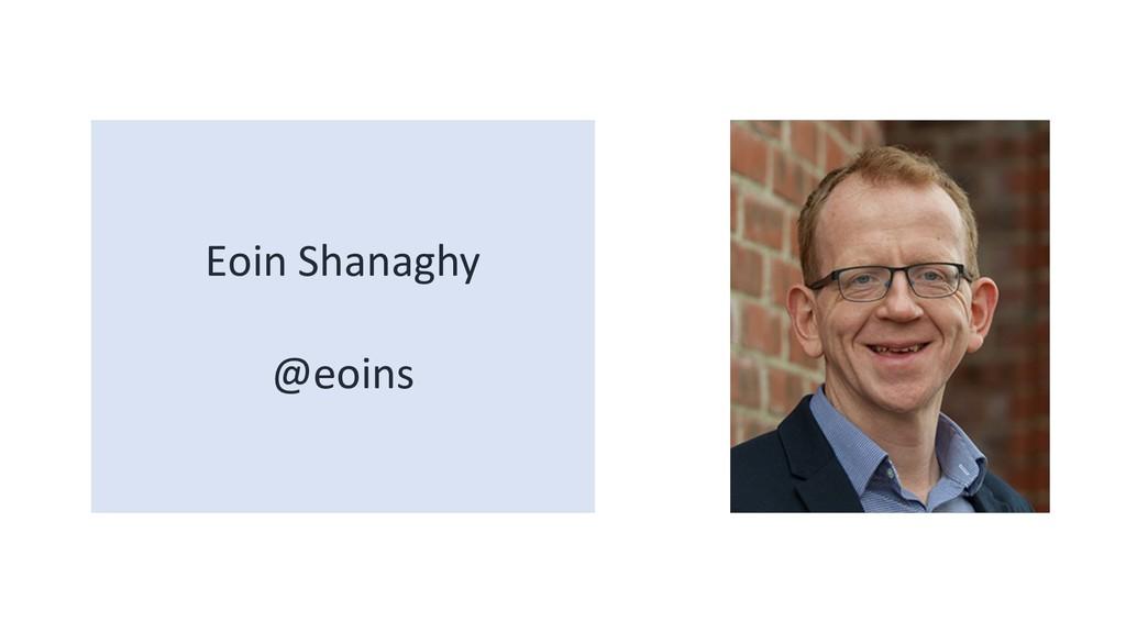 Eoin Shanaghy @eoins