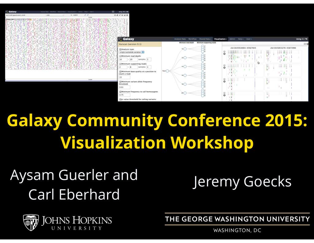 Jeremy Goecks Galaxy Community Conference 2015:...