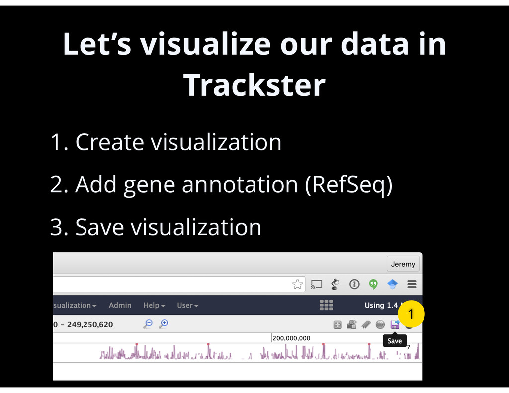Let's visualize our data in Trackster • 1. Crea...