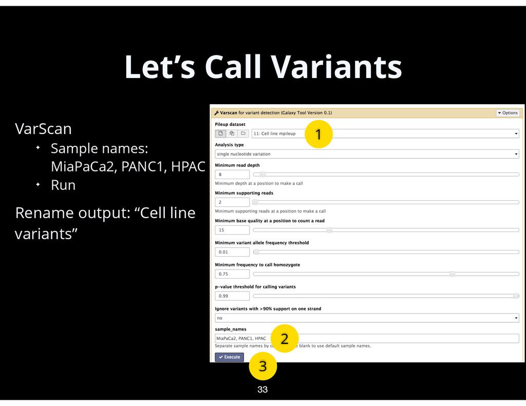 Let's Call Variants • VarScan ✦ Sample names: M...