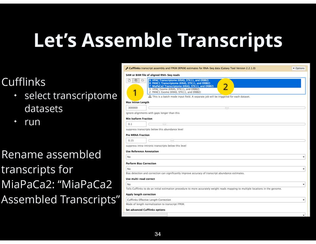 Let's Assemble Transcripts • Cufflinks ✦ select t...