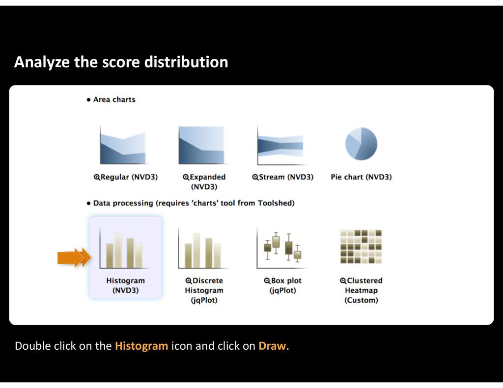 Analyze&the&score&distribution Double&click&on&...