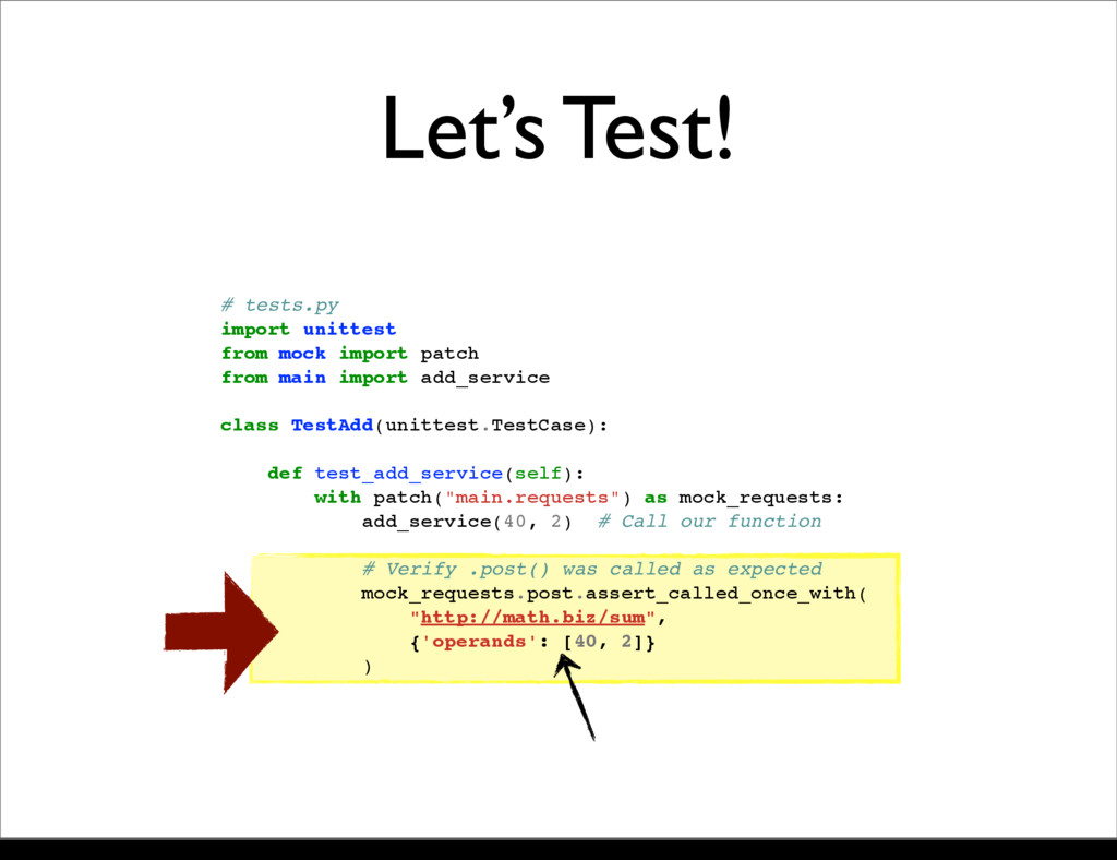 Let's Test! # tests.py import unittest from moc...