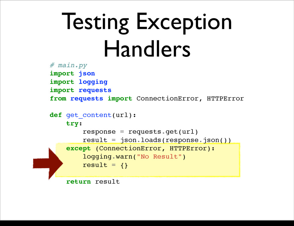 Testing Exception Handlers # main.py import jso...