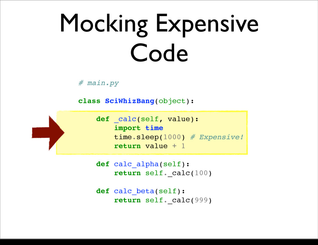 Mocking Expensive Code # main.py class SciWhizB...