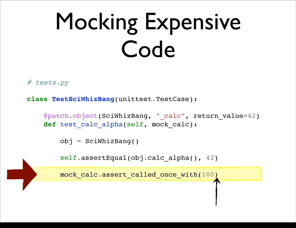 Mocking Expensive Code # tests.py class TestSci...