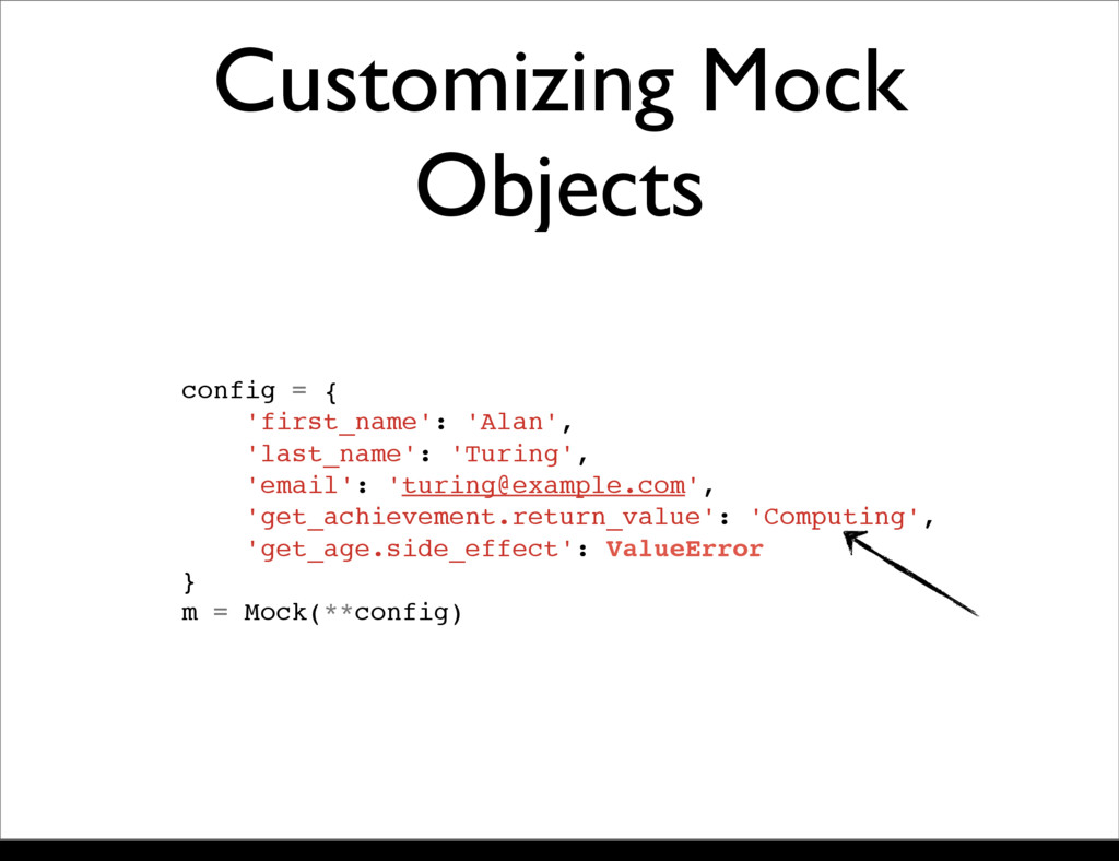 Customizing Mock Objects config = { 'first_name...