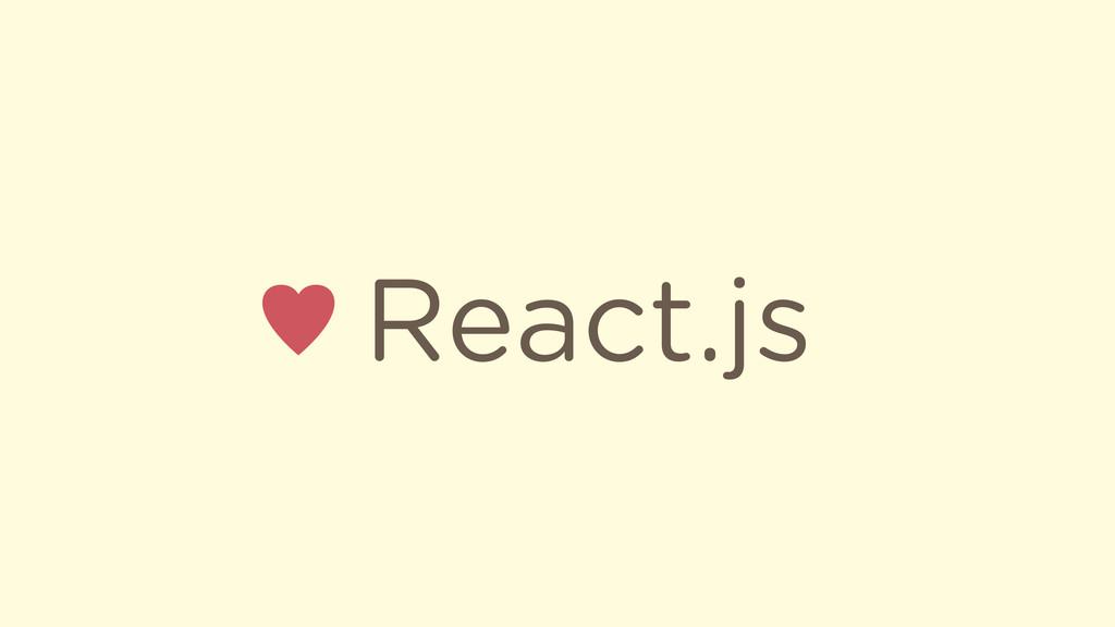 React.js ♥
