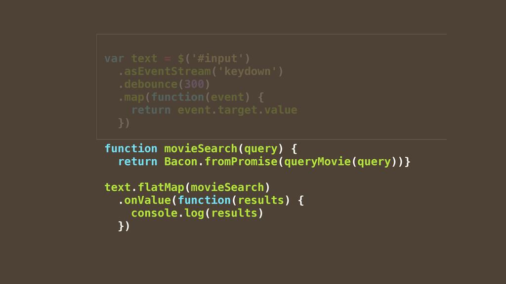 var text = $('#input') .asEventStream('keydown'...