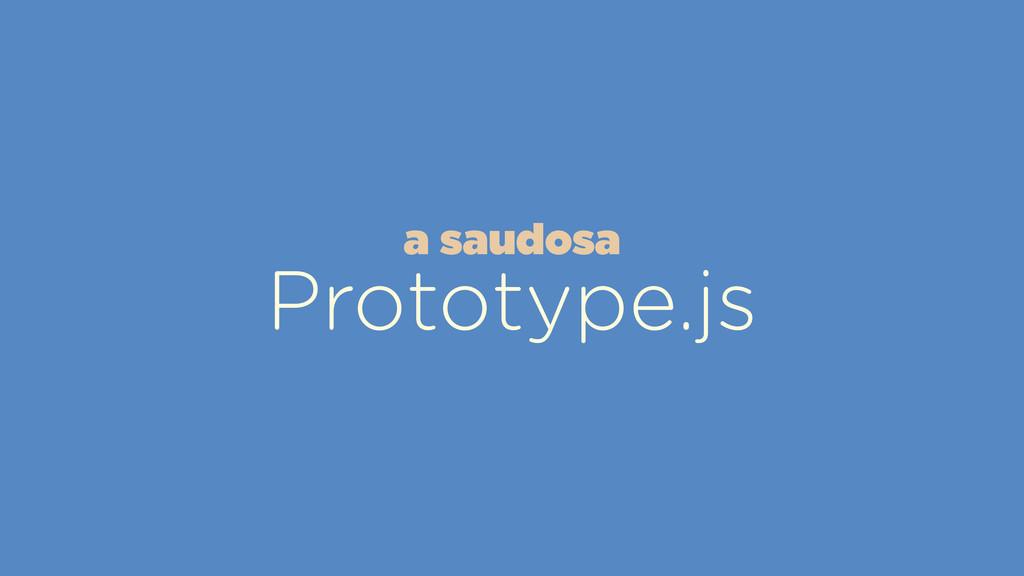 Prototype.js a saudosa