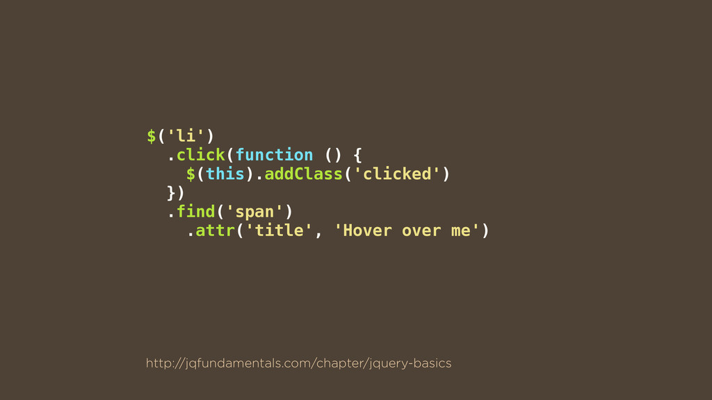 $('li') .click(function () { $(this).addClass('...
