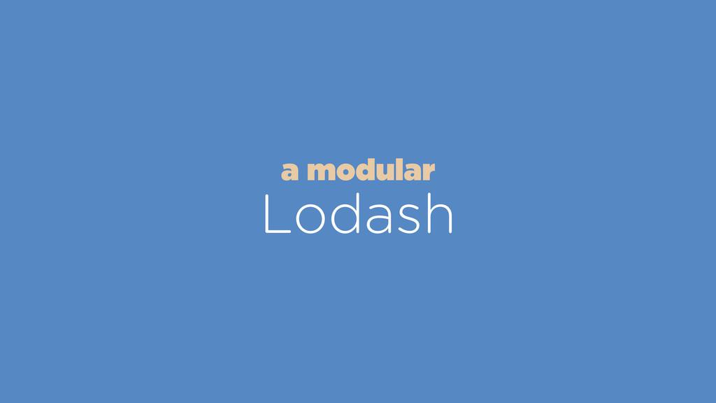 Lodash a modular