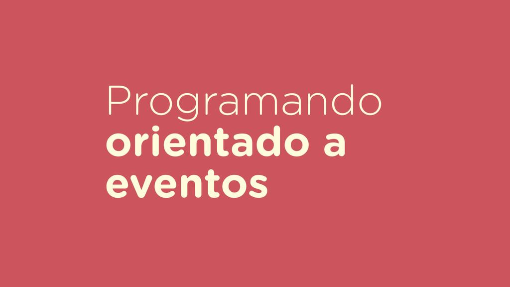 Programando orientado a eventos