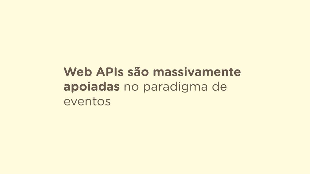 Web APIs são massivamente apoiadas no paradigma...