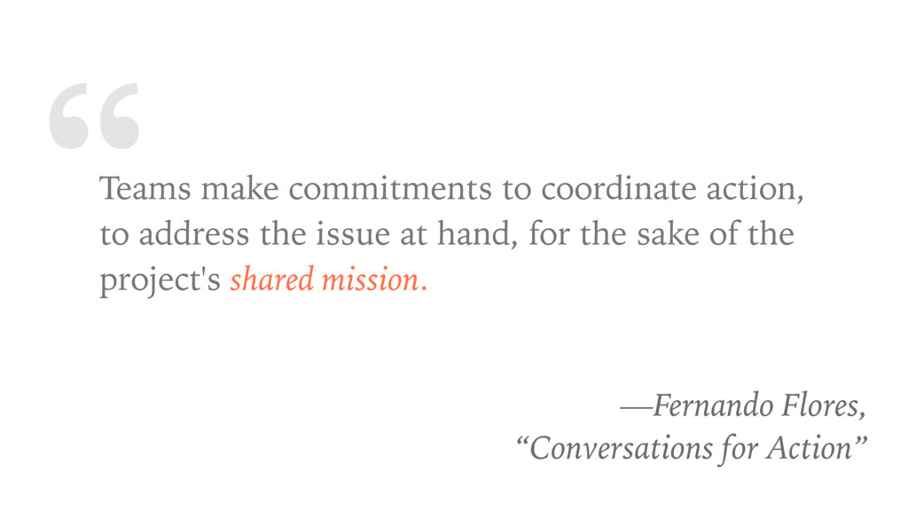""""""" Teams make commitments to coordinate action, ..."""