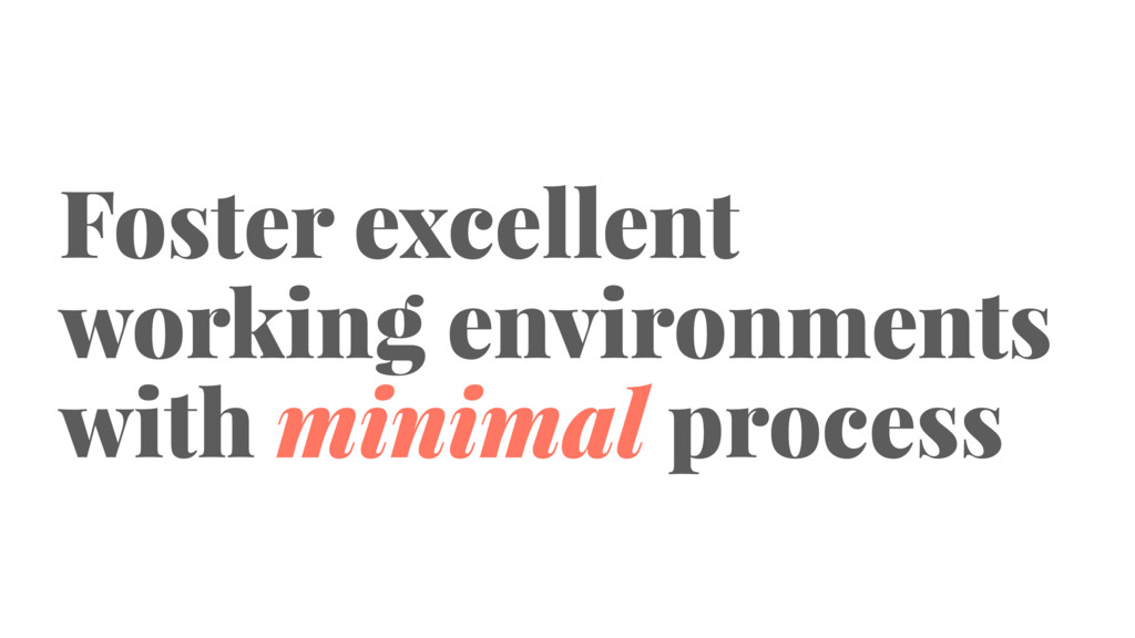 Foster excellent working environments with mini...