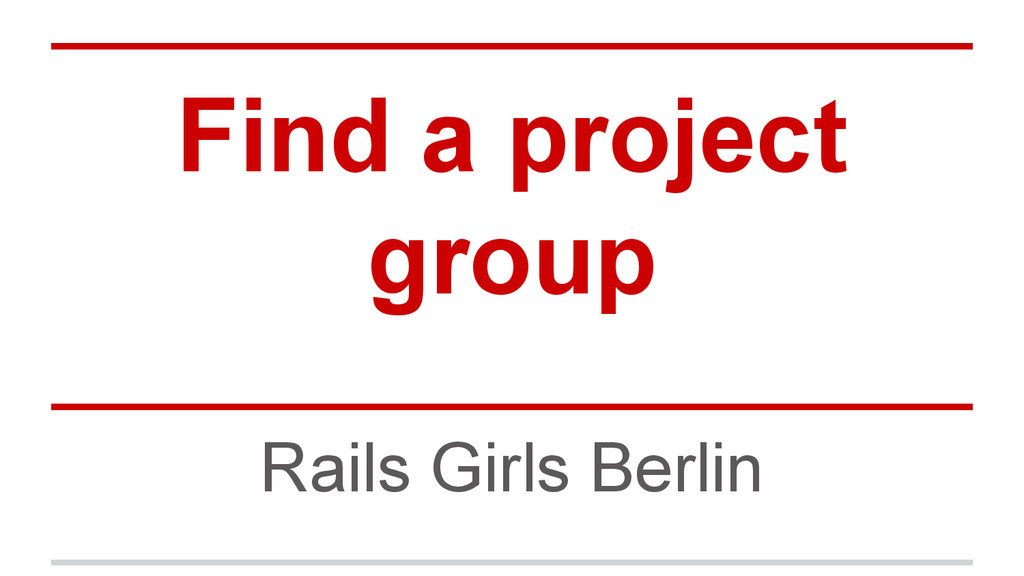 Find a project group Rails Girls Berlin