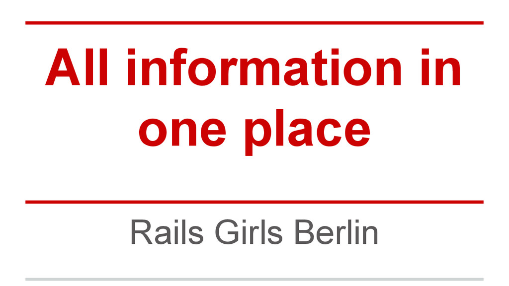 All information in one place Rails Girls Berlin
