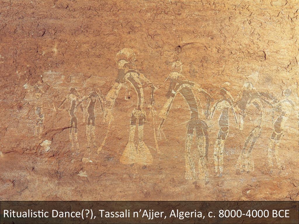 Ritualis@c(Dance(?),(Tassali(n'Ajjer,(Algeria,(...