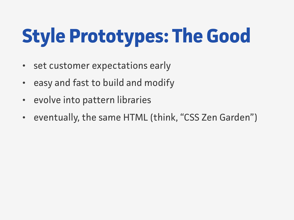 Style Prototypes: The Good • set customer expec...