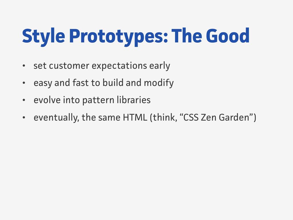 Style Prototypes: The Good • set customer expec...