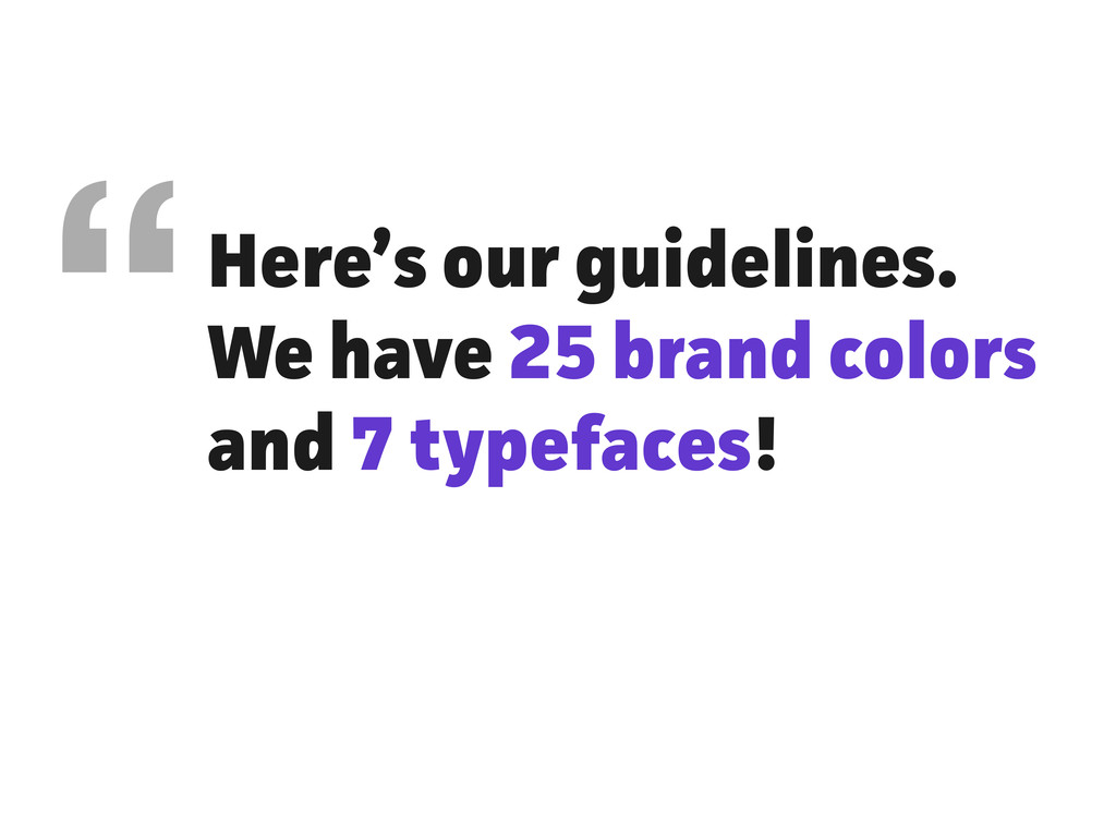 """Here's our guidelines. We have 25 band colors..."