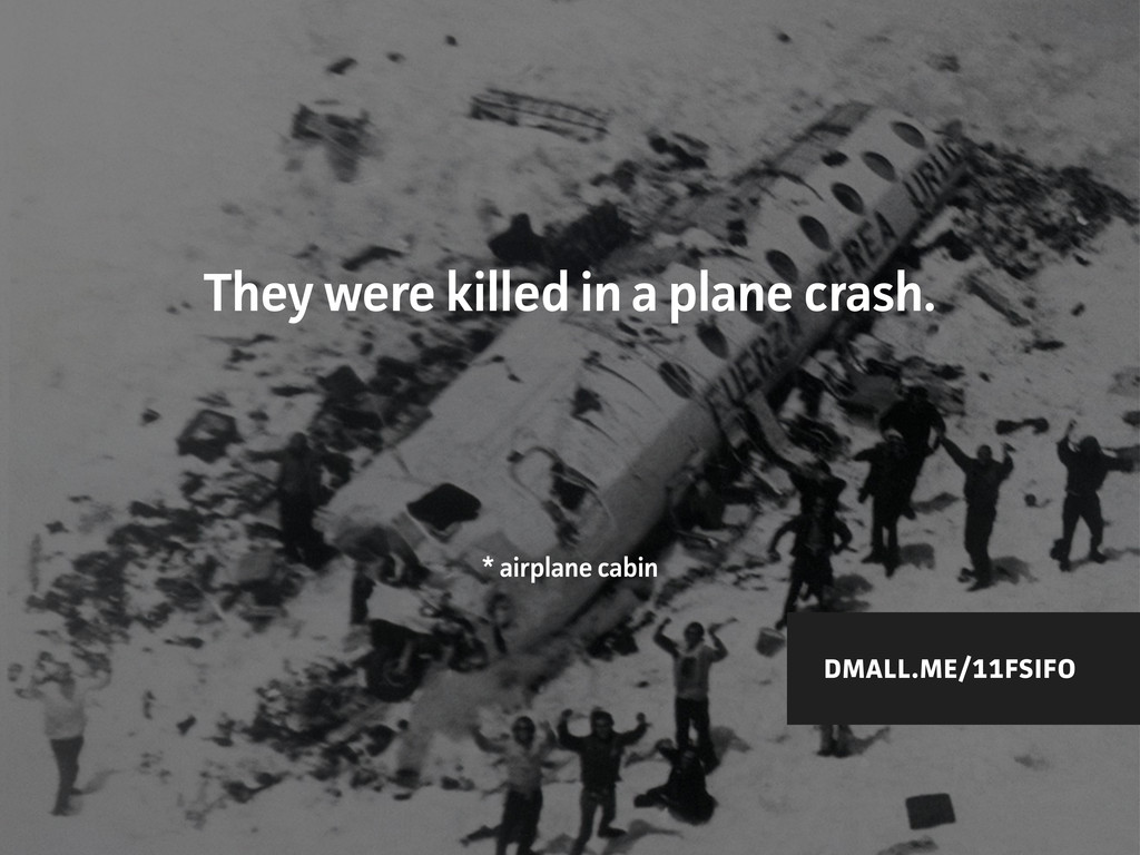 They were killed in a plane cash. * airplane c...