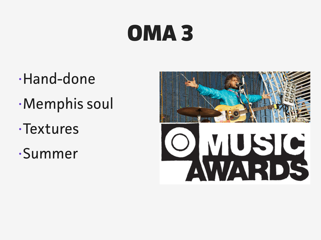 •Hand-done •Memphis soul •Textures •Summer OMA 3