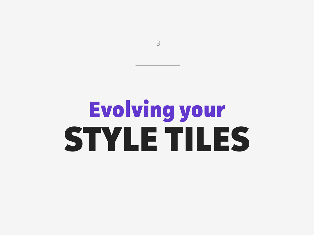 Evolving your STYLE TILES 3