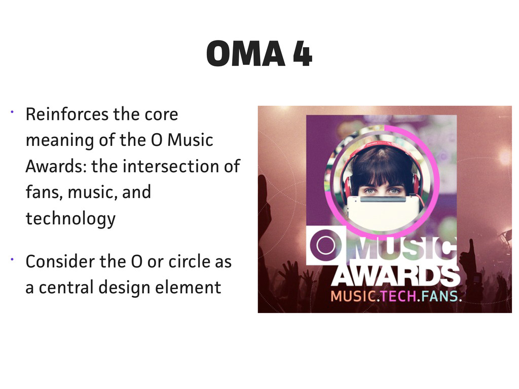 • Reinforces the core meaning of the O Music Aw...