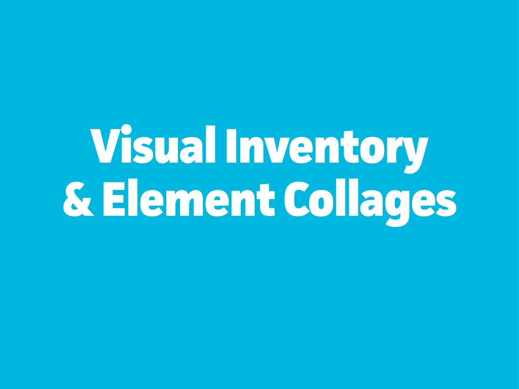 Visual Inventoy & Element Collages