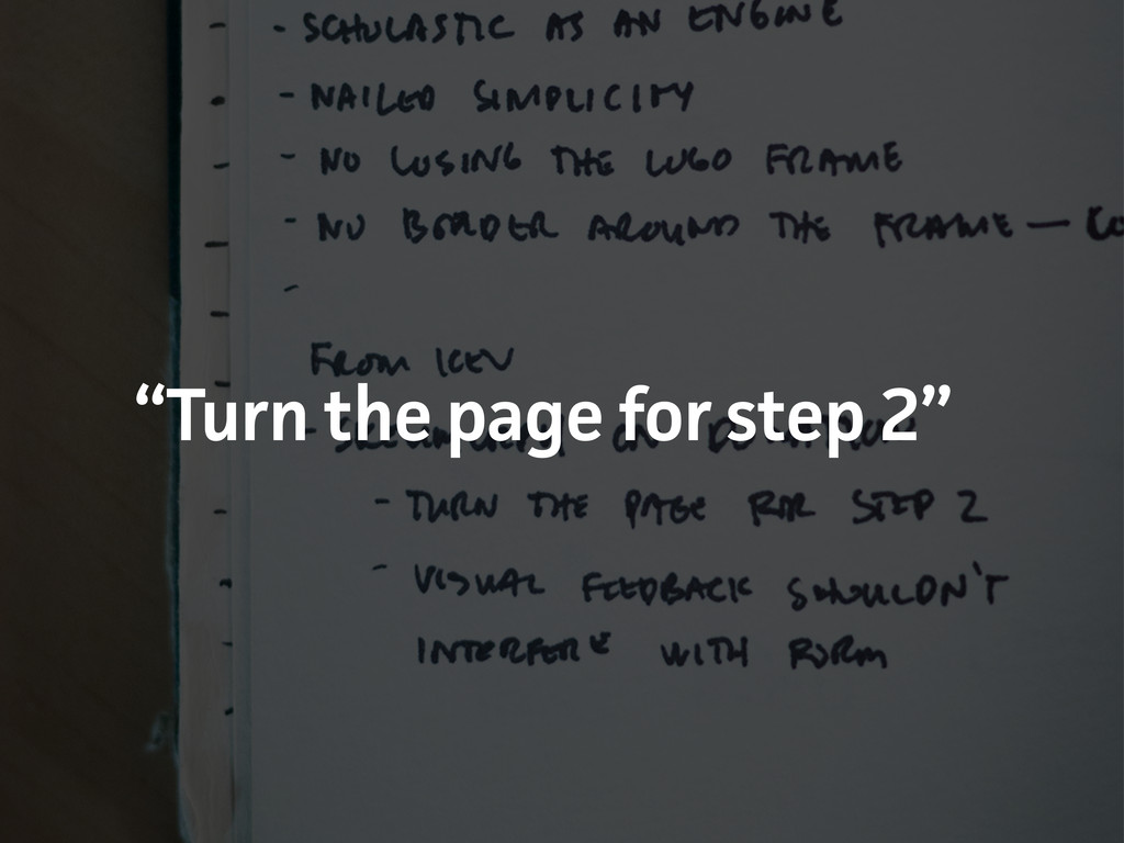 """Turn the page for step 2"""