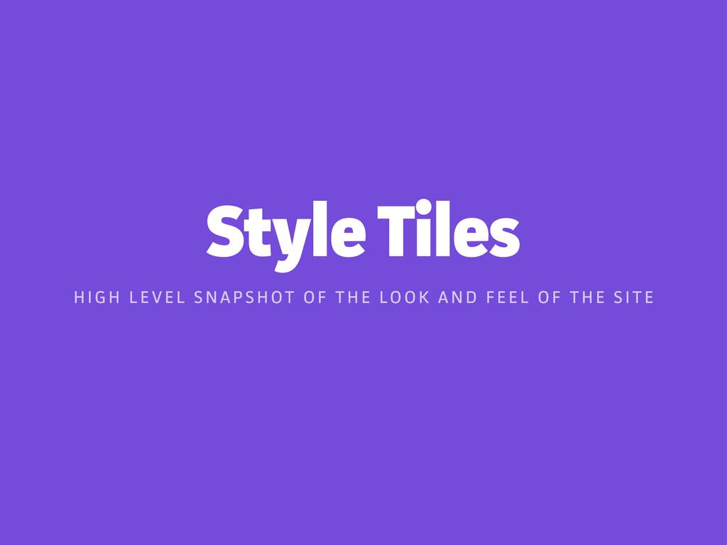 Style Tiles H I G H L E V E L S N A P S H OT O ...