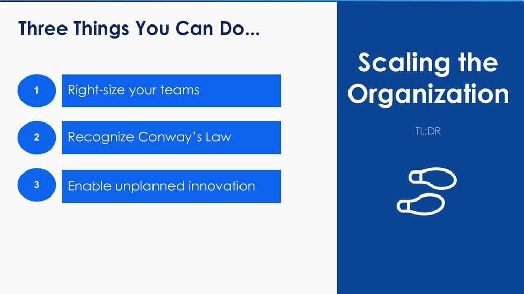 2 Recognize Conway's Law 1 Right-size your team...