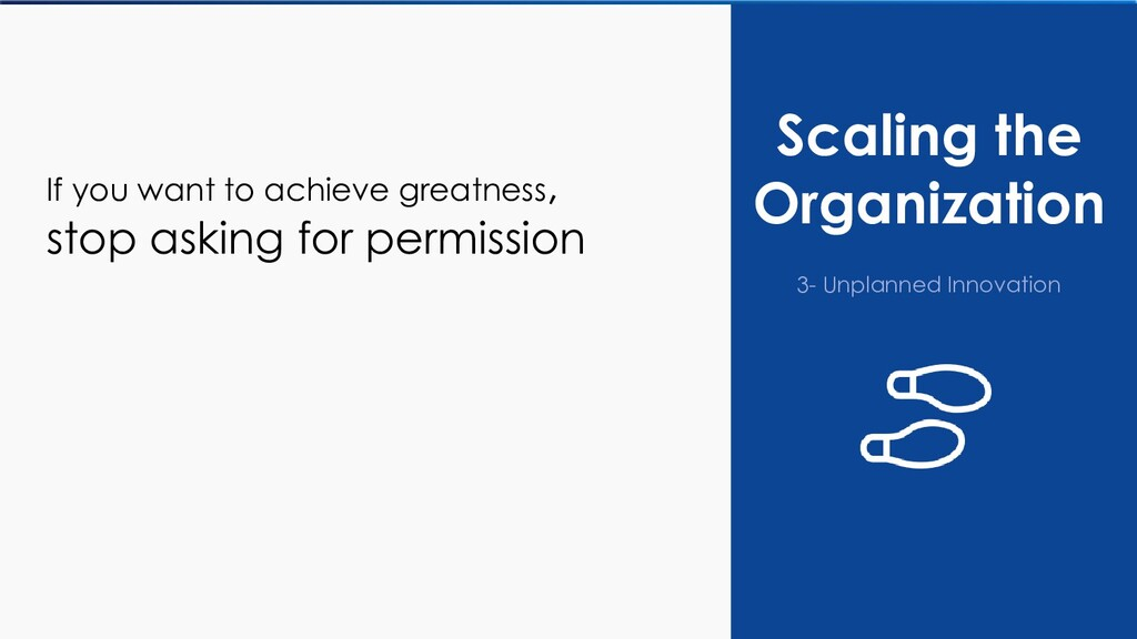 Scaling the Organization 3- Unplanned Innovatio...