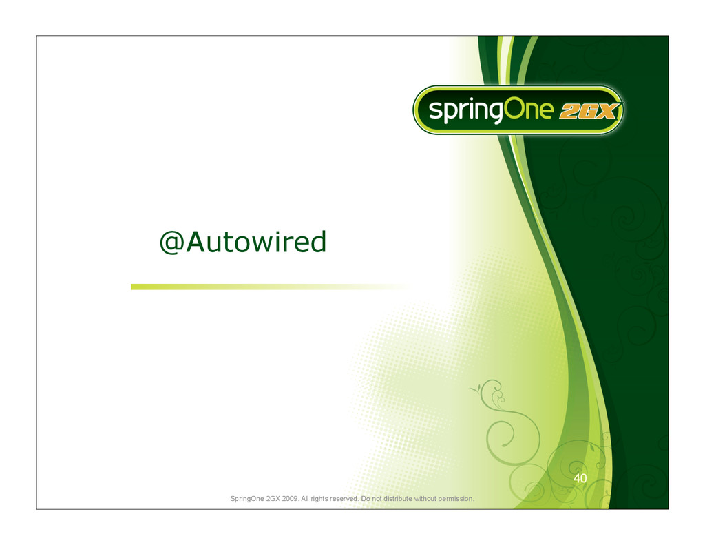 40 SpringOne 2GX 2009. All rights reserved. Do ...
