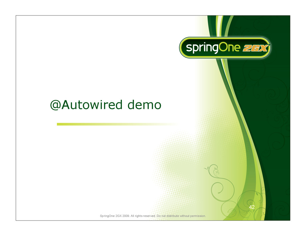 42 SpringOne 2GX 2009. All rights reserved. Do ...