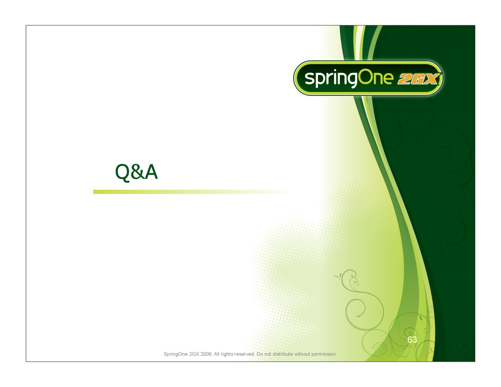 63 SpringOne 2GX 2009. All rights reserved. Do ...