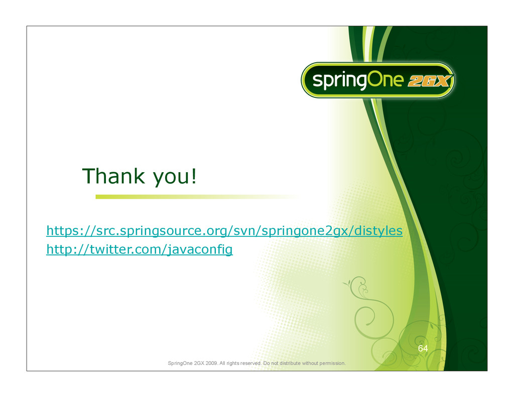 64 SpringOne 2GX 2009. All rights reserved. Do ...
