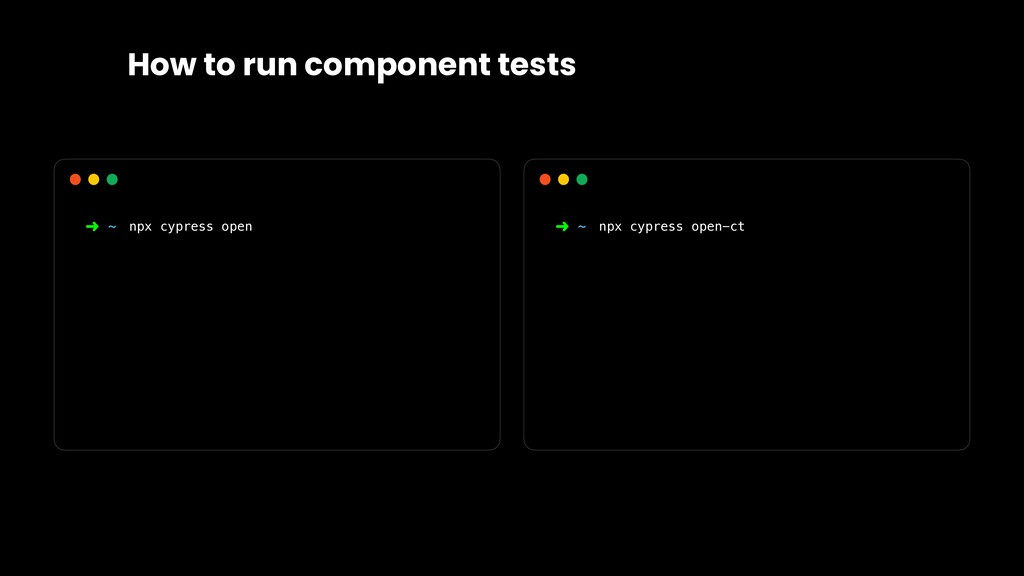 How to run component tests ➜ ~ npx cypress open...