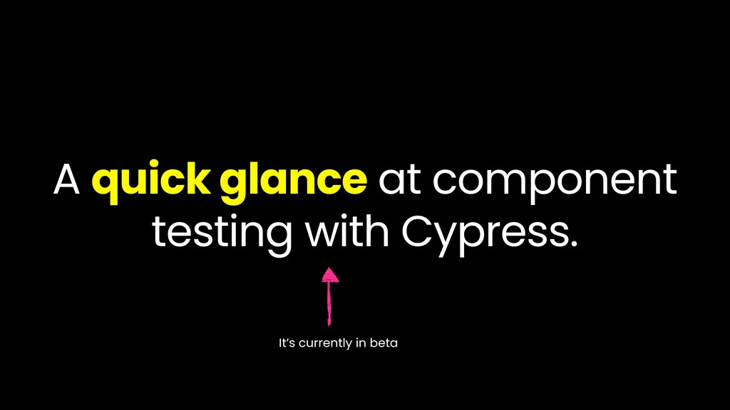 A quick glance at component testing with Cypres...