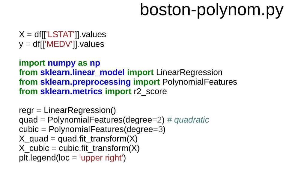 boston-polynom.py X = df[['LSTAT']].values y = ...