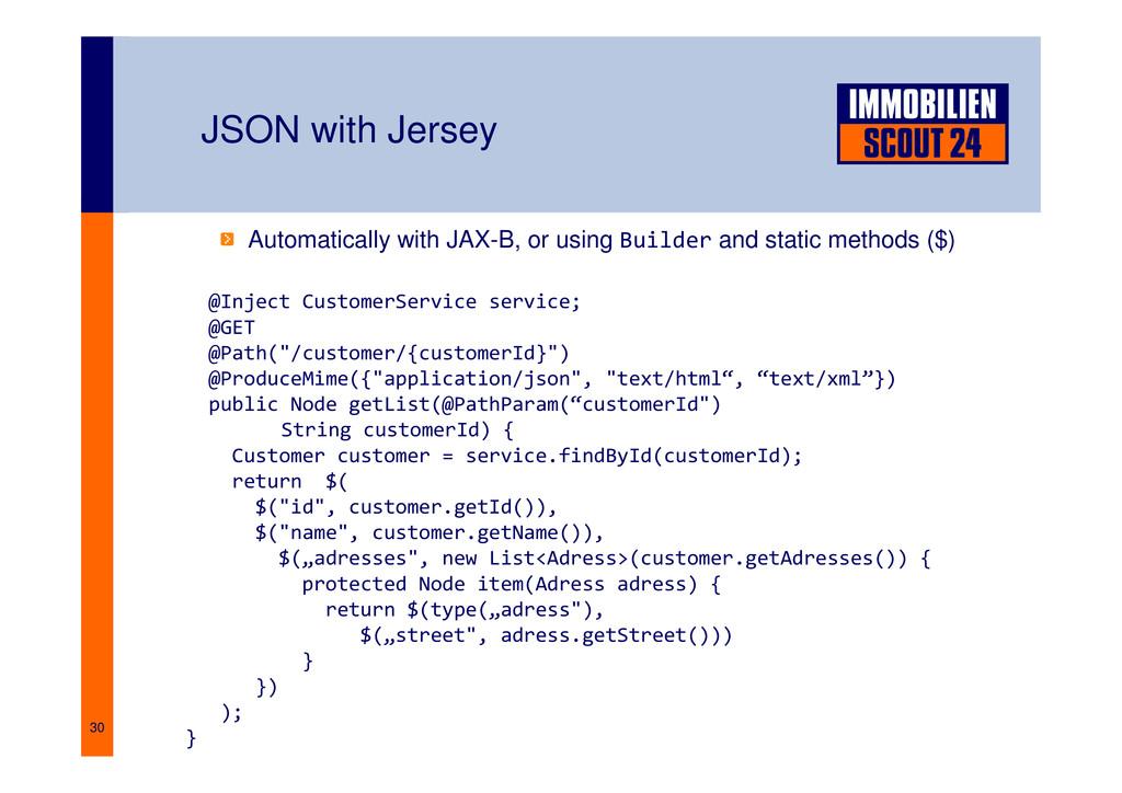 30 JSON with Jersey Automatically with JAX-B, o...