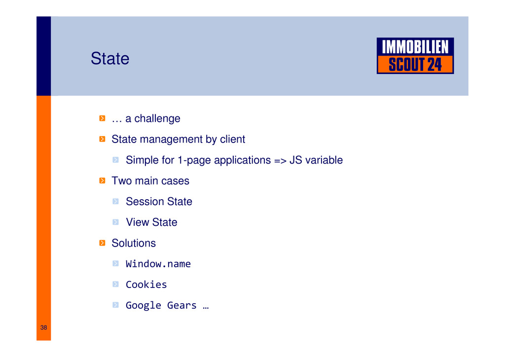 38 State … a challenge State management by clie...