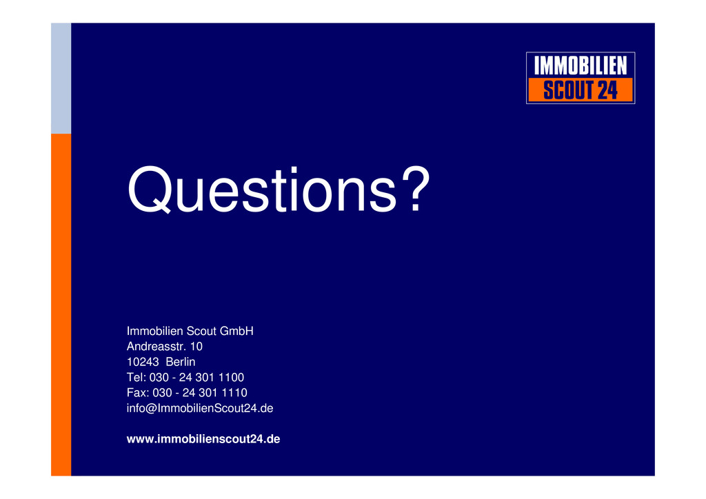 Questions? Immobilien Scout GmbH Andreasstr. 10...