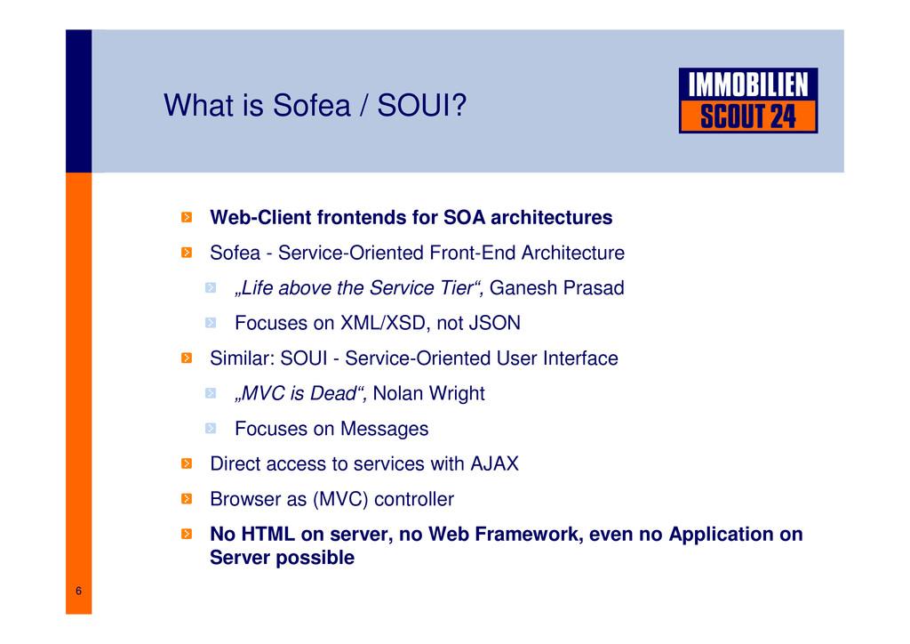 6 What is Sofea / SOUI? Web-Client frontends fo...