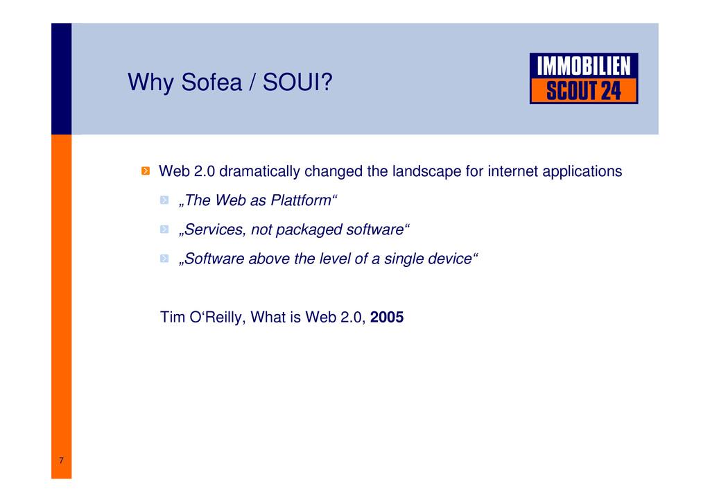 7 Why Sofea / SOUI? Web 2.0 dramatically change...